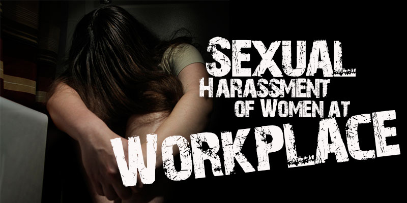 The Sexual Harassment of Women at Workplace